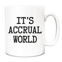 It's Accrual world accountant gift idea Mug A080 funny novelty coffee cup work