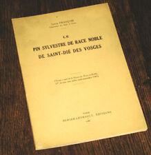 le pin sylvestre de race noble de Saint-Dié des Vosges 1947 Louis François