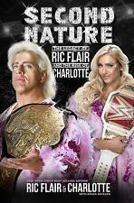 Second Nature : The Legacy of Ric Flair and the Rise of Charlotte by Ric Flair,…