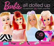 Barbie : All Dolled Up - Celebrating 50 Years of Barbie by Jennie D'Amato (20...
