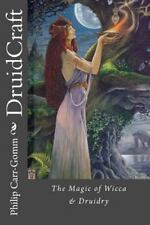 DruidCraft : The Magic of Wicca and Druidry: By Carr-Gomm, Philip Crowley, Vi...