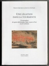 HISTOIRE LA COMMUNE DE PARIS 1871 SARTORIUS UNE LEGATION DANS LA TOURMENTE 2007