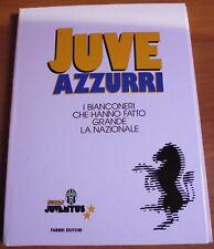 JUVE AZZURRI - I BIANCONERI CHE HANNO FATTO GRANDE LA NAZIONALE - 1993 - 12/17