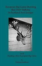 European Big Game Shooting: Red Deer Stalking in Scotland & Europe (Hardback or