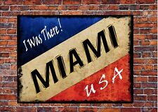 Style vintage Miami USA Sign Metal American Wall Plaque I Was There sign