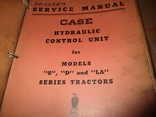 Case HYDRAULIC CONTROL UNIT MODELS, S, D, LA, SERIES TRACTORS