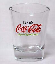 """Drink Coca-Cola Sign of Good Taste"" Logo on a Clear Shot Glass"