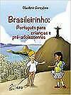 Brasileirinho: Portuguˆs para Crianças e Pré-Adolescenteses