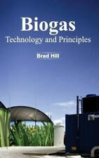 Biogas : Technology and Principles (2015, Hardcover)