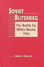 Soviet Blitzkrieg: The Battle for White Russia, 1944 by Dunn, Walter S., NEW Boo