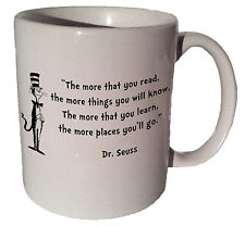 "Dr. Seuss Cat in the Hat ""The more that you read"" quote 11 oz coffee tea mug"
