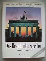 Das Brandenburger Tor Brennpunkt deutscher Geschichte 1990 Berlin
