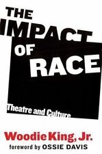 Impact of Race: Theatre & Culture.  by Woodie King, Jr.