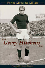 From Mine to Milan - Gerry Hitchens Story - Cardiff Aston Villa biography book