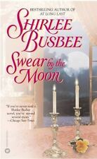 Swear by the Moon Busbee, Shirlee Mass Market Paperback