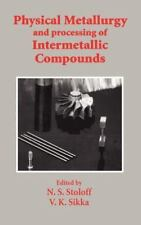 Physical Metallurgy and Processing of Intermetallic Compounds by N. S....