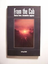 FROM THE CAB Stories from a Locomotive Engineer Doug Riddell 1999 1st Ed PB  - M