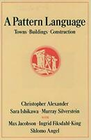 A Pattern Language: Towns, Buildings, Construction by Christopher Alexander H...