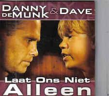 Danny De Munk&Dave-Laat Ons Niet Alleen cd single