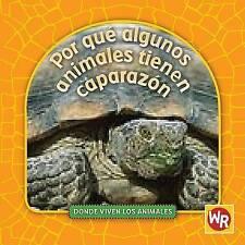 Por Que Algunos Animales Tienen Caparazon (Donde Viven Los Animales/Where Animal
