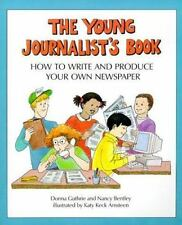 Young Journalist's Book: How to Write and Produce Your Own Newspaper