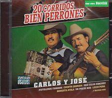 Carlos y Jose 20 Corridos bien Perrones CD New Nuevo sealed