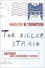 The Killer Strain : Anthrax and a Government Exposed by Marilyn W. Thompson 2003