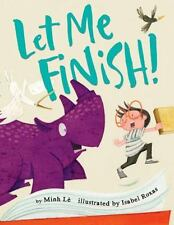 Let Me Finish! by Minh Lê (2016, Hardcover)