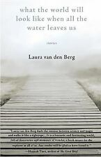 What the World Will Look Like When All the Water Leaves Us (Paperback or Softbac