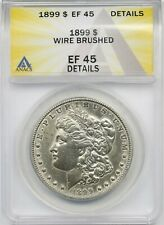 1899 $1 ANACS XF EF 45 Details (Wire Brushed) Morgan Silver Dollar