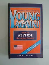 Young Again! How to Reverse the Aging Process