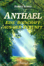ANTHAEL - Eine Botschaft aus der Zukunft  - Buch von Hermes Schmid