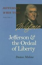 Jefferson and the Ordeal of Liberty (Jefferson & His Time (University of Virgini