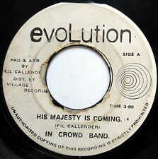 IN CROWD BAND 45 His Majesty Is Coming REGGAE Evolution 1977 c1703