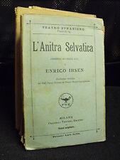 L'Anitra Selvatica, commedia in cinque atti - Enrico Ibsen - Treves (E40)
