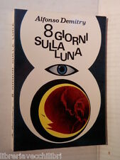 8 GIORNI SULLA LUNA Alfonso Demitry IPSI 1970 libro romanzo narrativa storia di