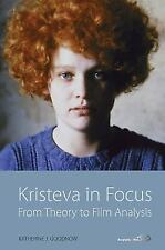 Kristeva in Focus : From Theory to Film Analysis (2014, Paperback)