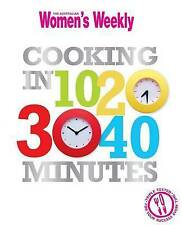 WOMEN'S WEEKLY: COOKING IN 10, 20, 30, 40 MINUTES    NEW