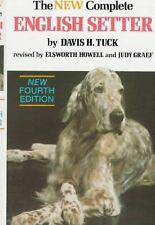 The New Complete English Setter by Judy Graef; Davis H. Tuck; Elsworth S. Howell