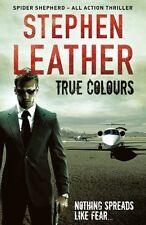 True Colours: The 10th Spider Shepherd Thriller,Stephen Leather- 9781444736564