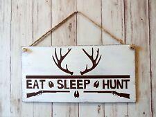 Eat Sleep Hunt - Rustic Handmade Hunting Wood Sign