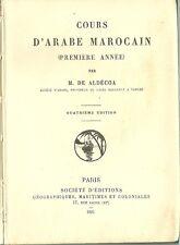 COURS D'ARABE MAROCAIN - PREMIERE ANNEE - M. DE ALDECOA  - 1925