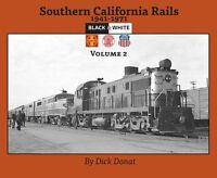 SOUTHERN CALIFORNIA RAILS, Vol. 2, 1941-1971 -- (NEW BOOK)