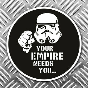 YOUR EMPIRE NEEDS YOU STORMTROOPER STAR WARS STICKER 80mm x 80mm