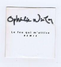 PROMO CD SINGLE (NEUF)OPHELIE WINTER LE FEU QUI M'ATTISE(REMIX)
