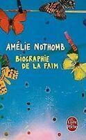 Biographie de La Faim Le Livre De Poche Français Edition Amelie Nothomb