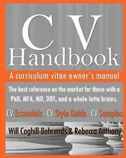 Cv Handbook: A Curriculum Vitae Owner's Manual: By Will Coghill-Behrends, Reb...