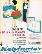 PUBLICITE ADVERTISING 095  1961  KELVINATOR 3   réfrigérateur par JEAN BELLUS