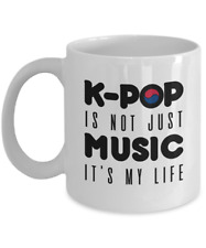 K-Pop Is Not Just Music It's My Life Coffee Mug