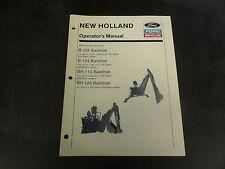 New Holland Ford B-104 Backhoe, B-124 Backhoe BH-114 BH-124 Operator's Manual